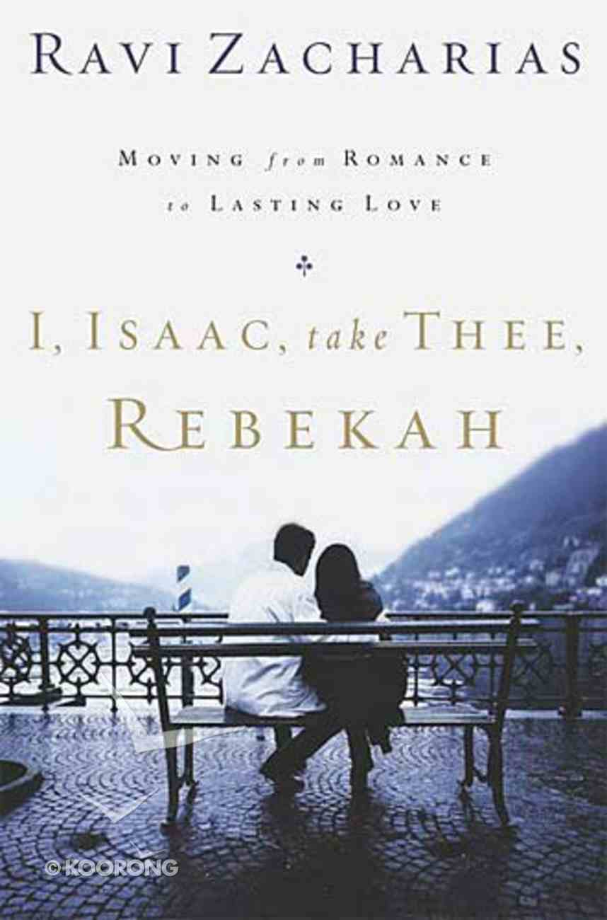 I, Isaac, Take Thee, Rebekah Hardback