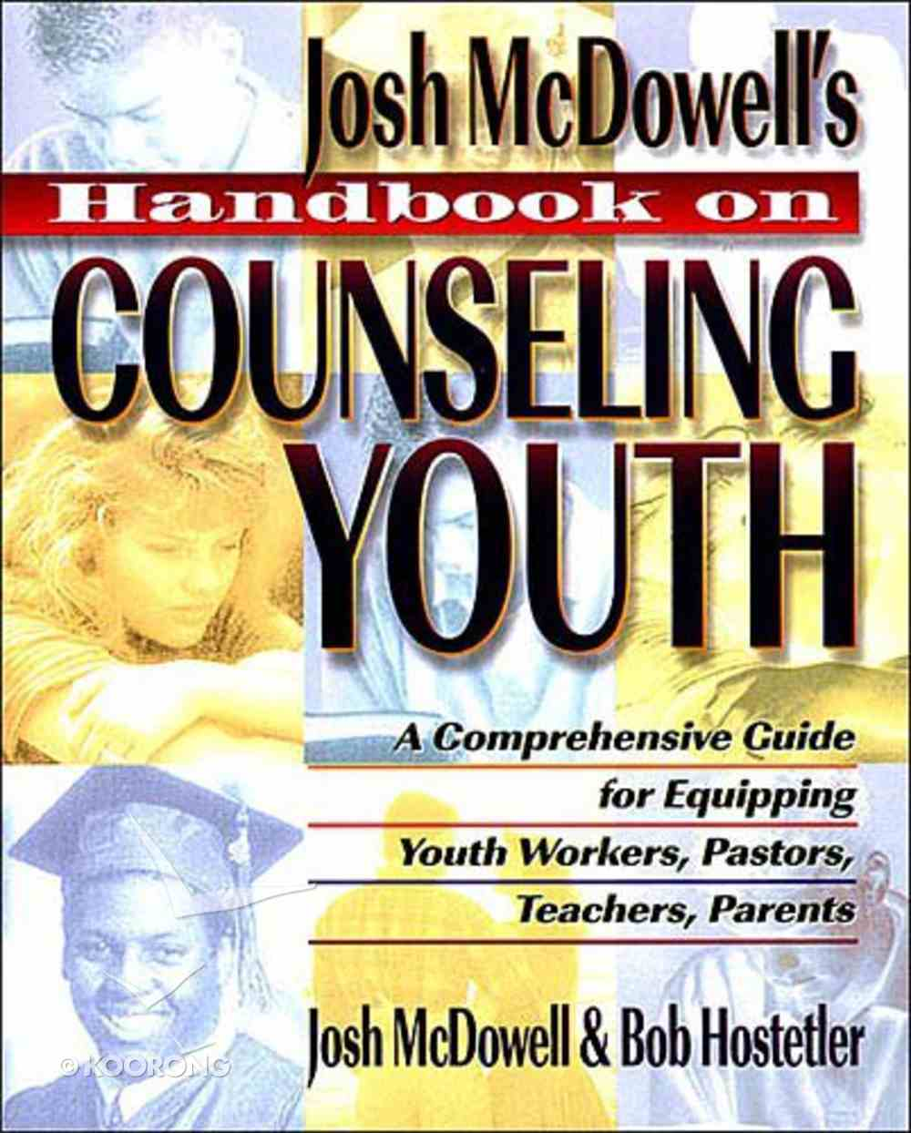 Josh Mcdowell's Handbook on Counseling Youth Paperback