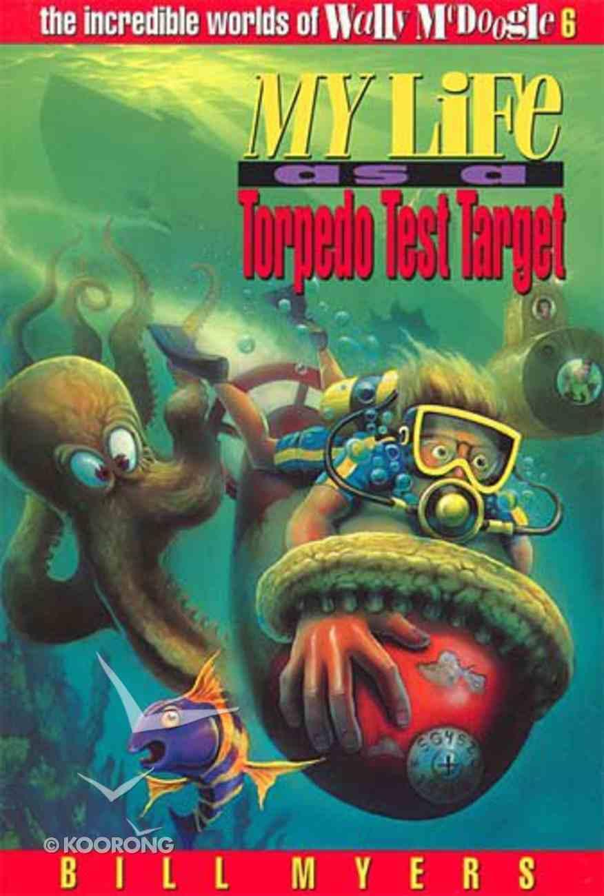 My Life as a Torpedo Test Target (#06 in Wally Mcdoogle Series) Paperback