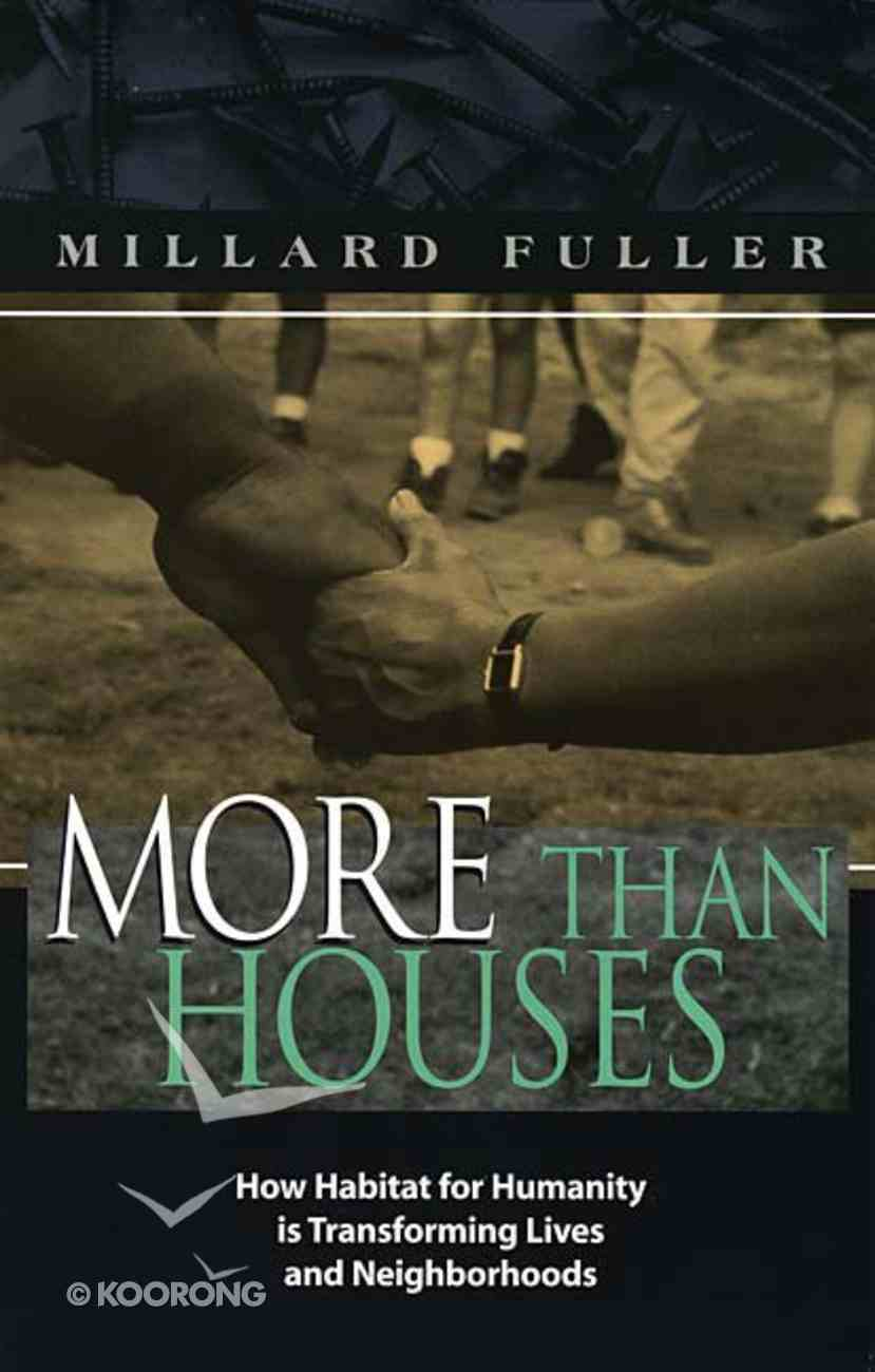 More Than Houses -Habitat For Humanity Paperback