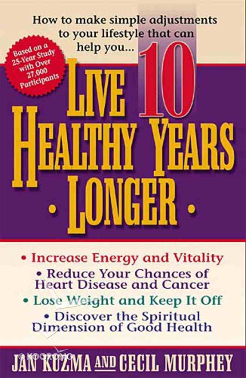 Live 10 Healthy Years Longer Paperback