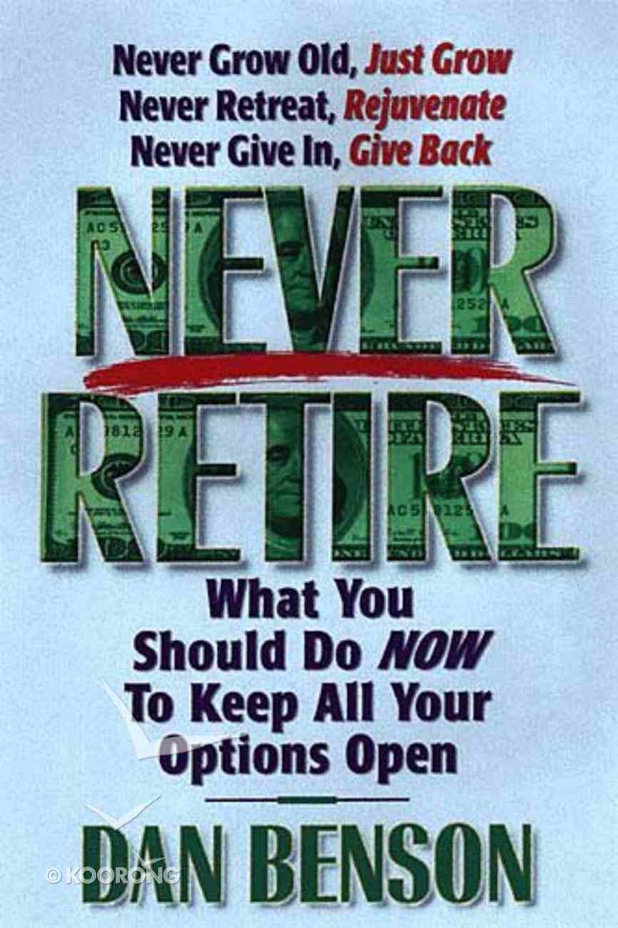 Never Retire Hardback