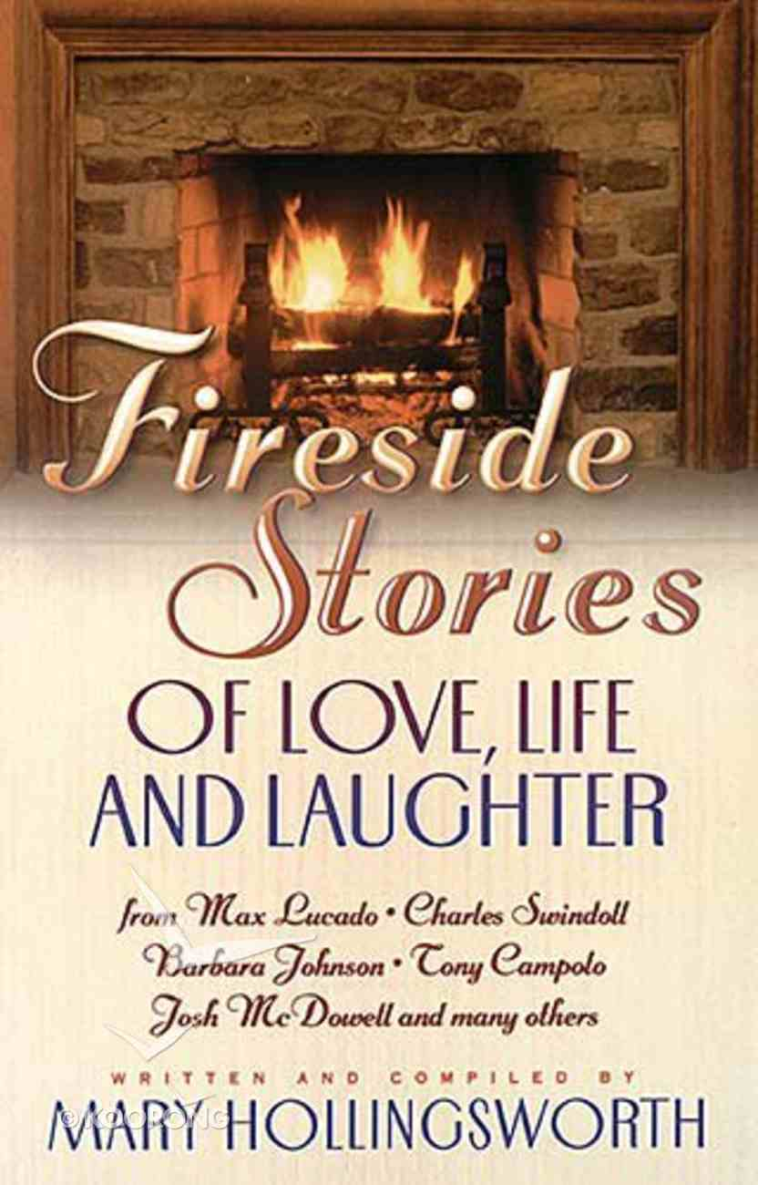 Fireside Stories of Love Life and Laughter Paperback