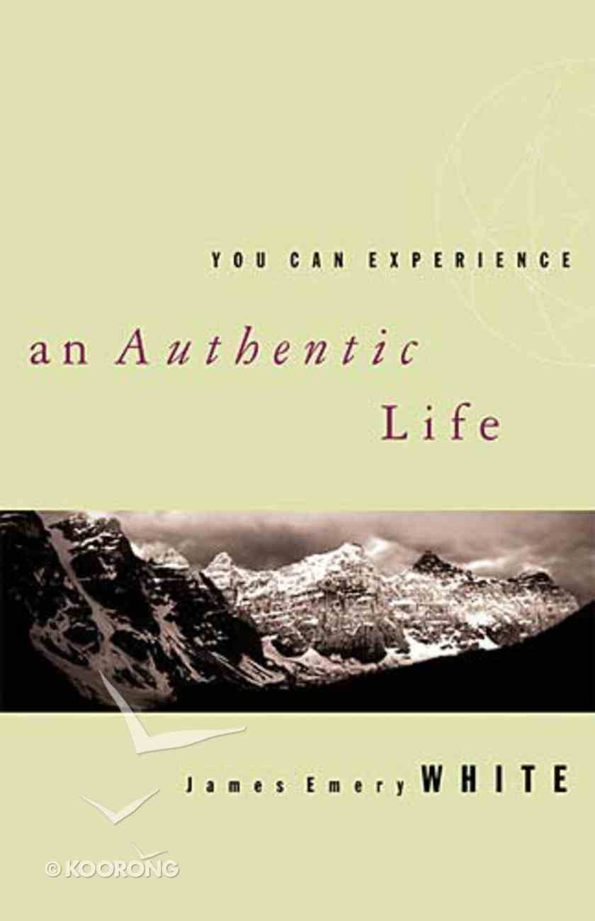 You Can Experience An Authentic Life Paperback
