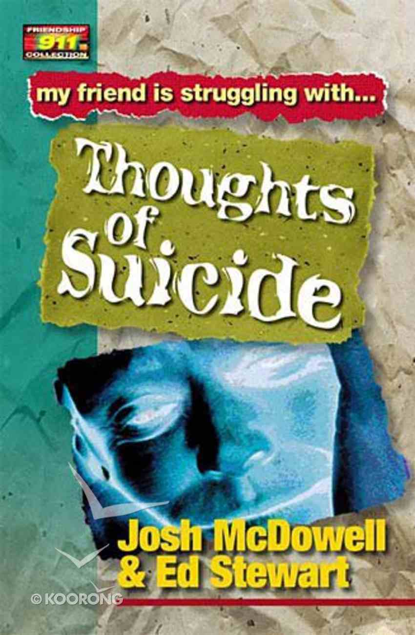 Thoughts of Suicide (Friendship 911 Series) Paperback