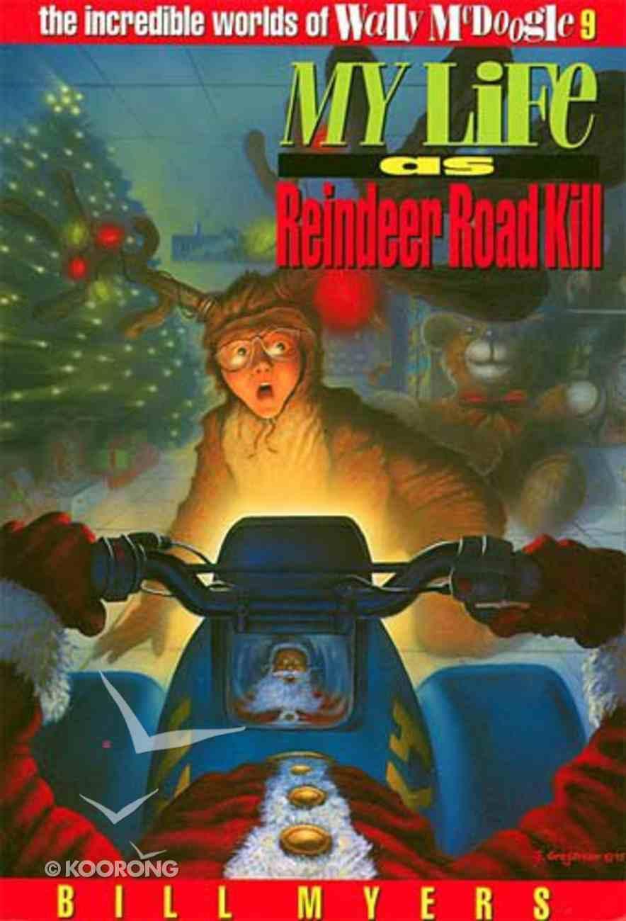 My Life as Reindeer Road Kill (#09 in Wally Mcdoogle Series) Paperback