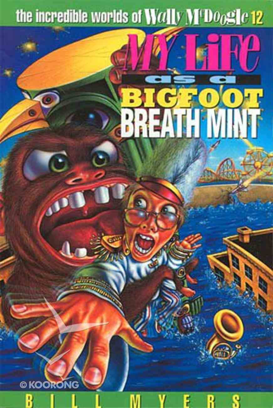 My Life as a Big Foot Breath Mint (#12 in Wally Mcdoogle Series) Paperback