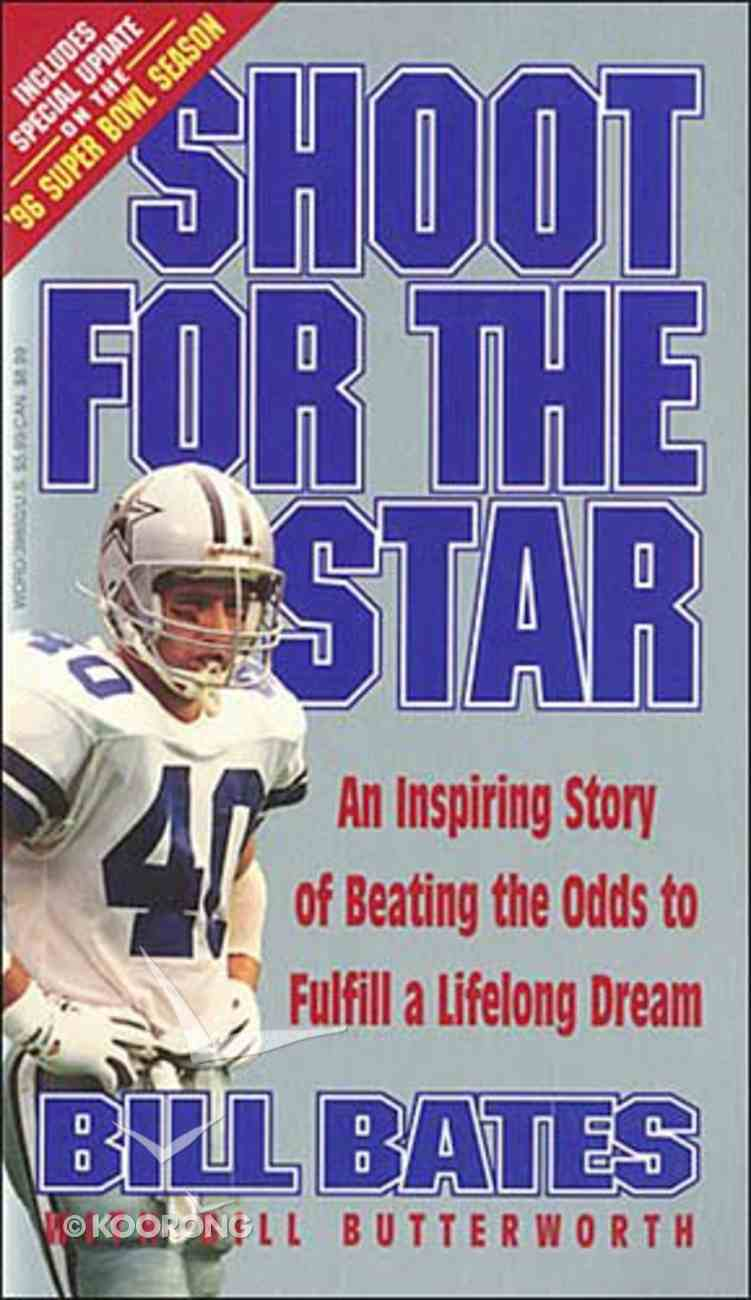 Shoot For the Star: Bill Bates Paperback