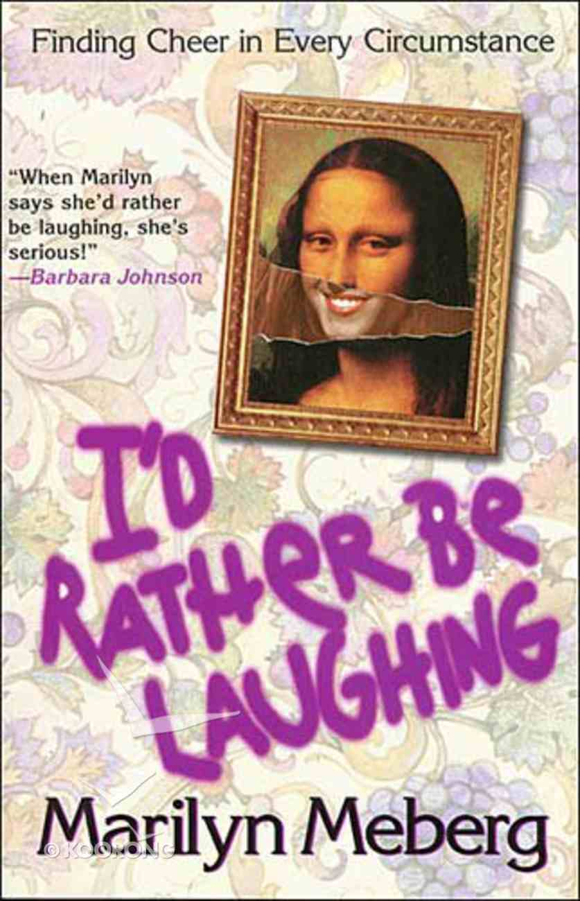 I'd Rather Be Laughing Paperback