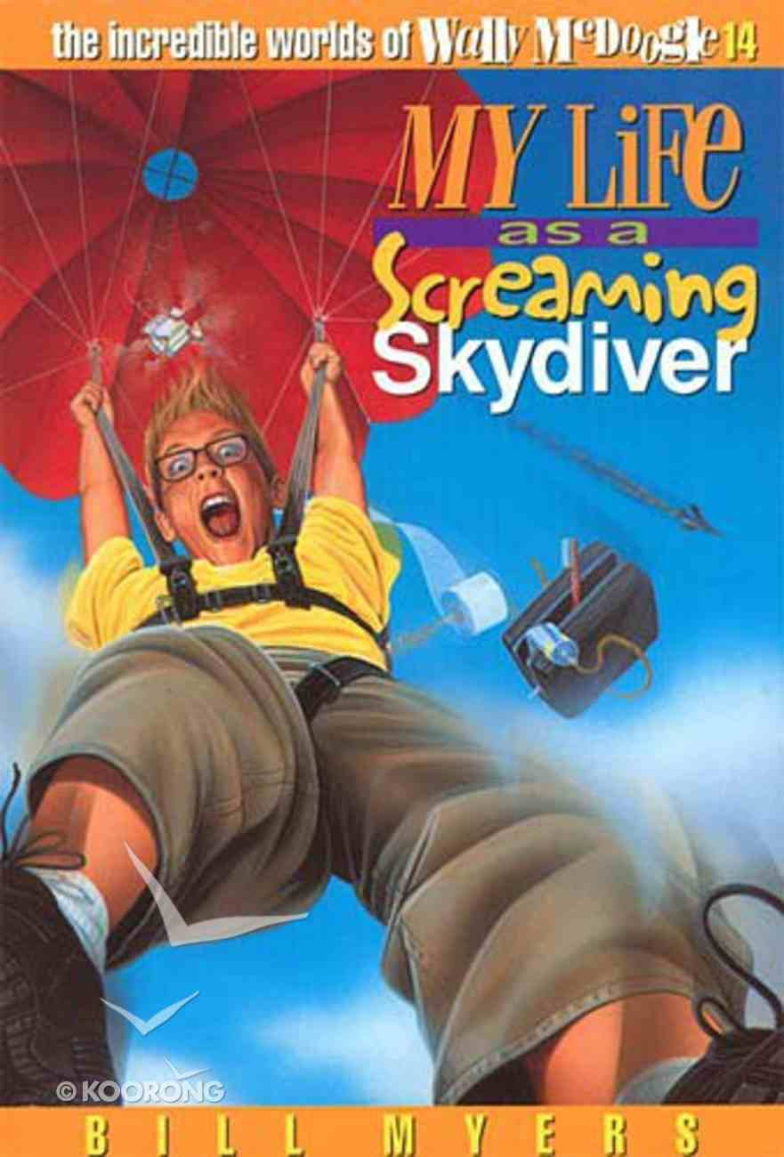 My Life as a Screaming Skydiver (#14 in Wally Mcdoogle Series) Paperback