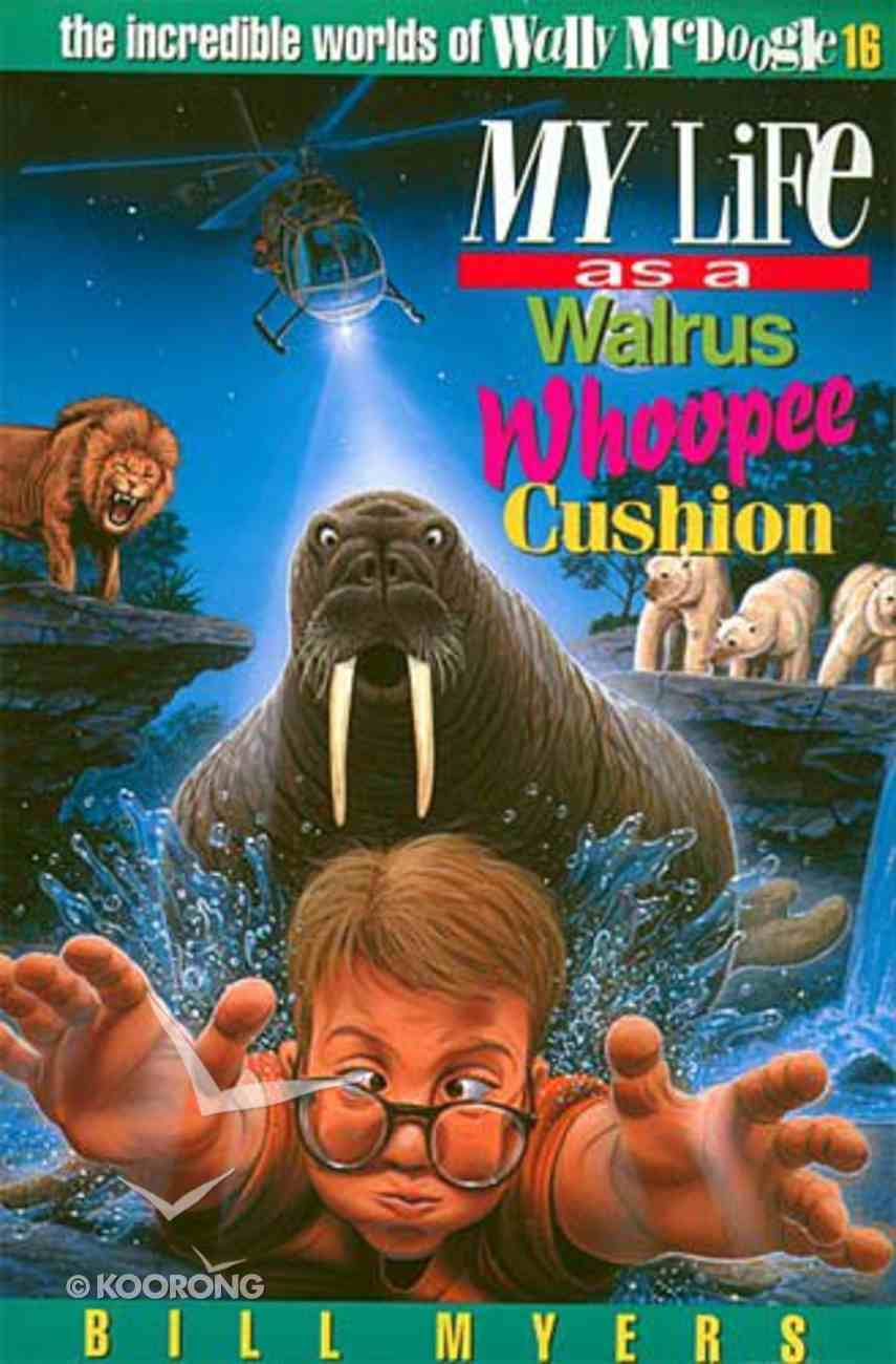 My Life as a Walrus Whoopie Cushion (#16 in Wally Mcdoogle Series) Paperback