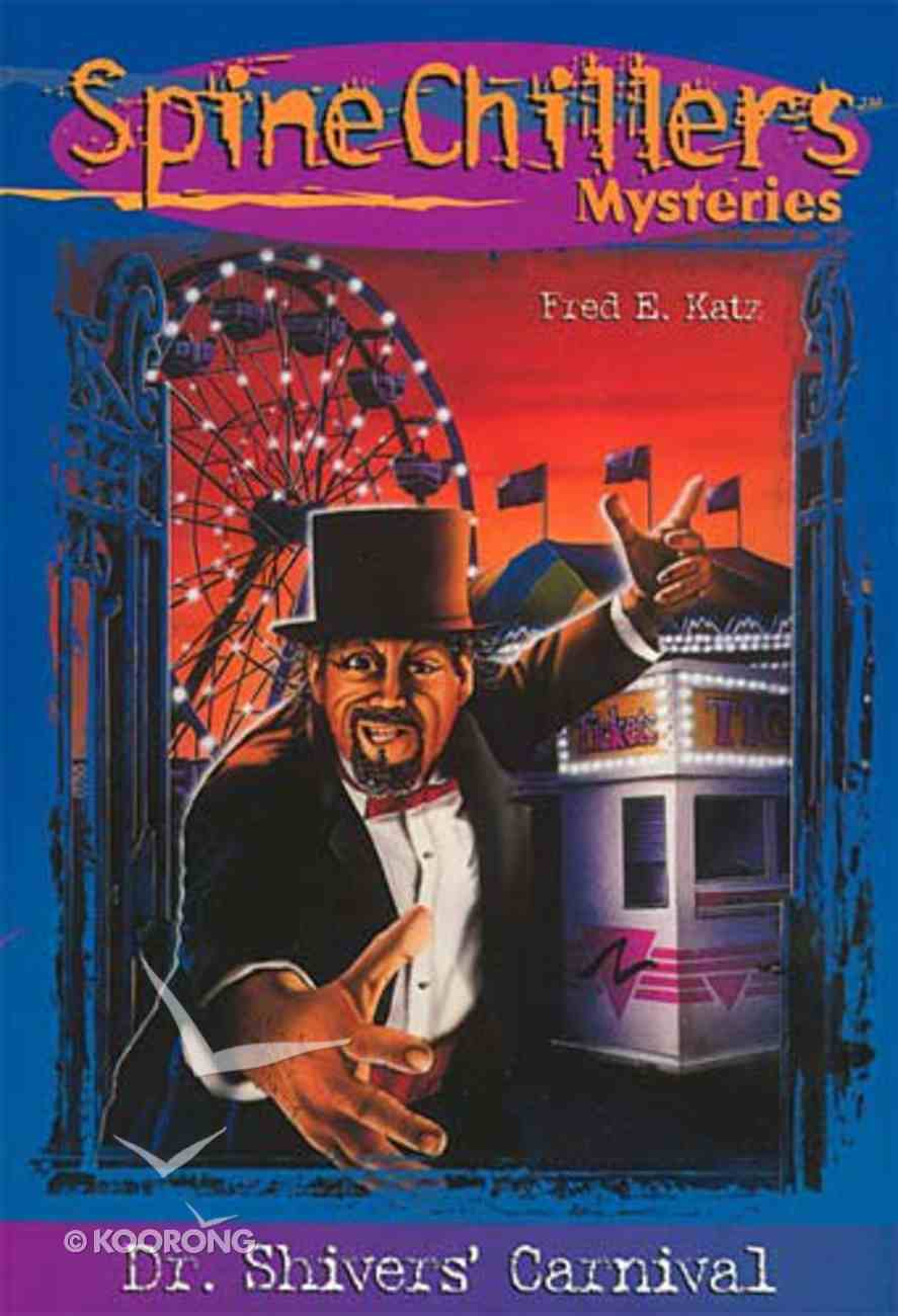 Dr. Shiver's Carnival of Terror (#01 in Spine Chillers Series) Paperback
