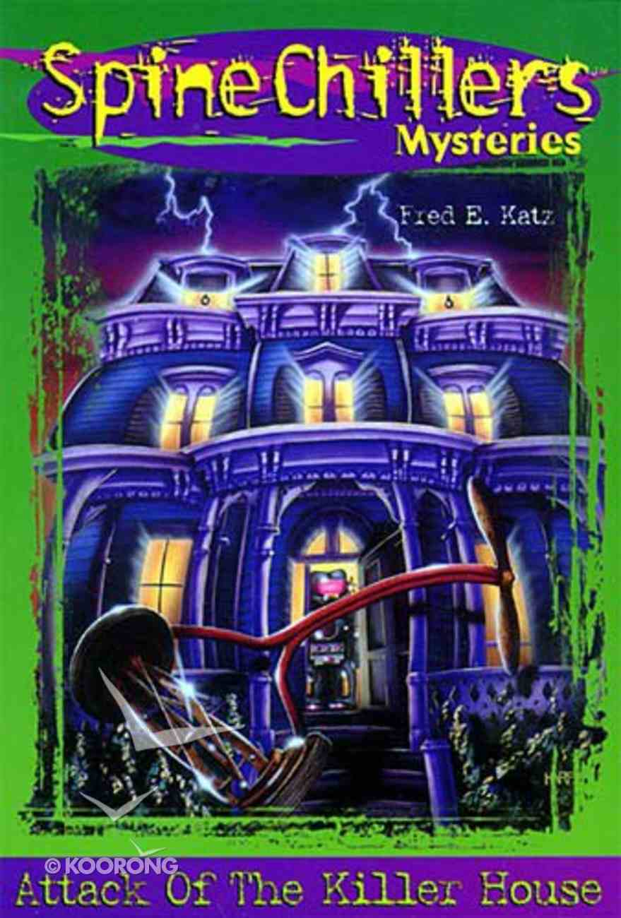 Attack of the Killer House (#02 in Spine Chillers Series) Paperback