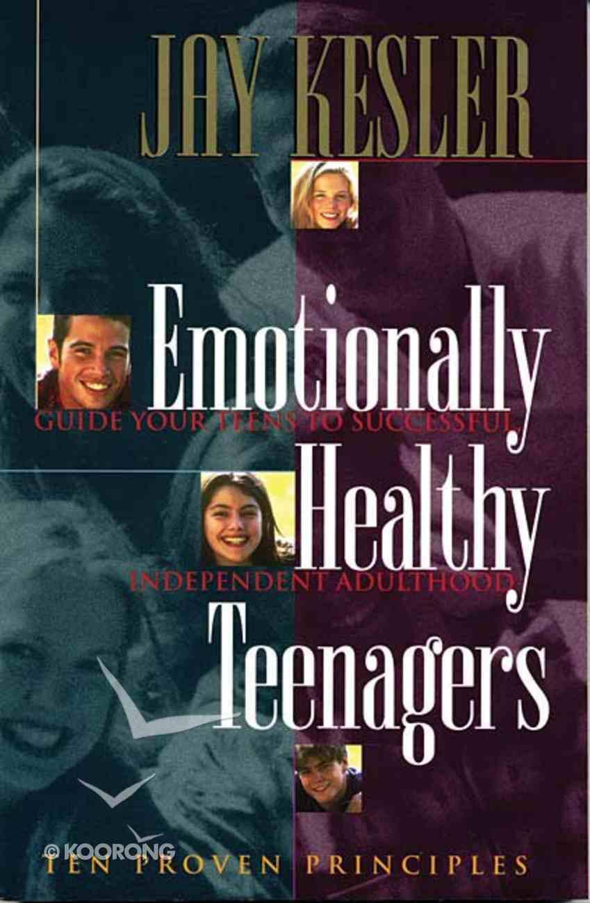 Emotionally Healthy Teenagers Paperback
