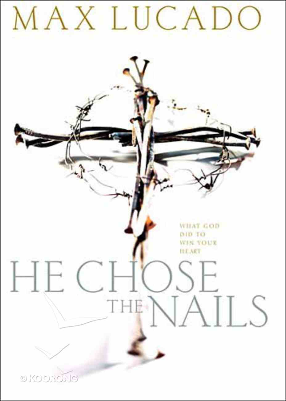 He Chose the Nails (Workbook) Paperback