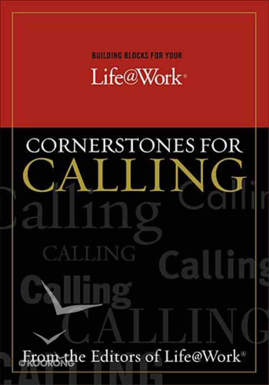Cornerstones For Calling (Building Blocks For Your Life@work Series) Paperback