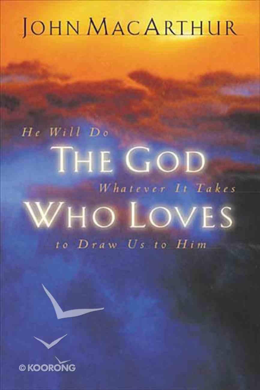 The God Who Loves Paperback