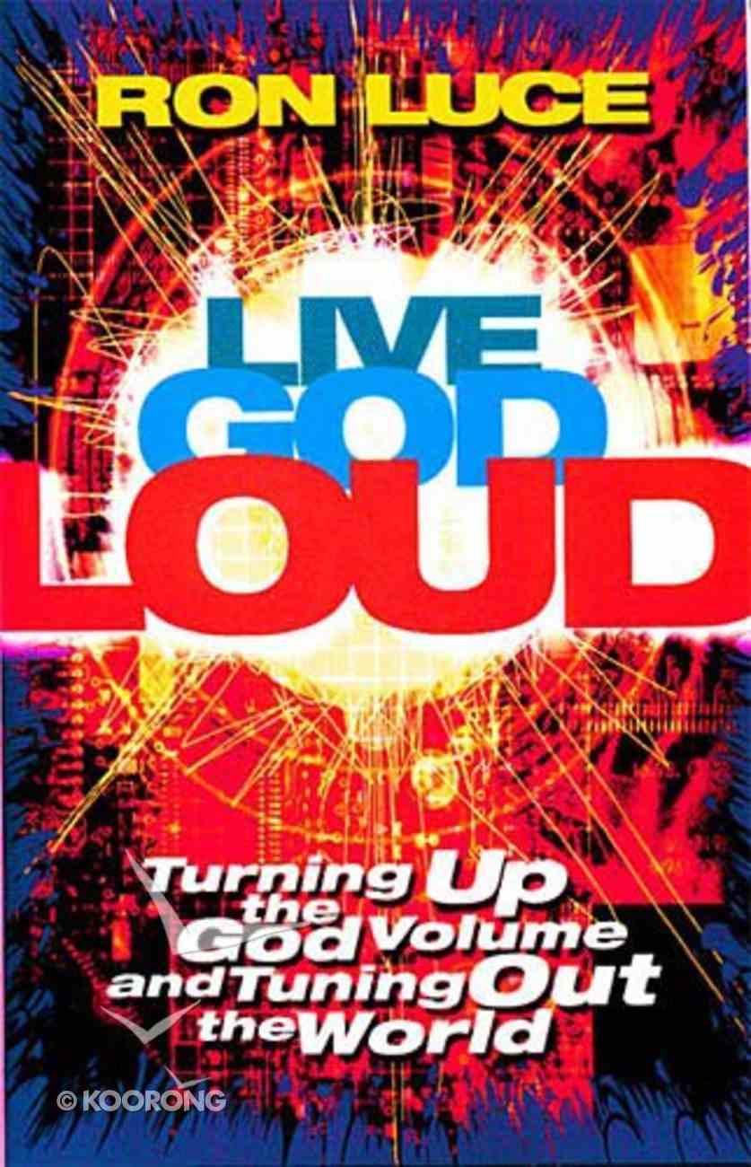 Live God Loud Paperback
