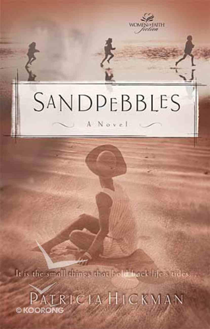 Wof Fiction: Sandpebbles (Women Of Faith Fiction Series) Paperback