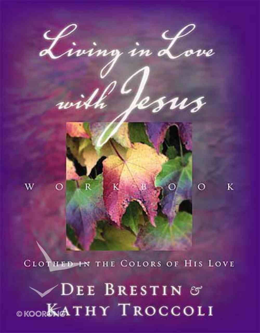 Lilwj #02: Living in Love With Jesus (Workbook) (#02 in Falling In Love With Jesus Series) Paperback