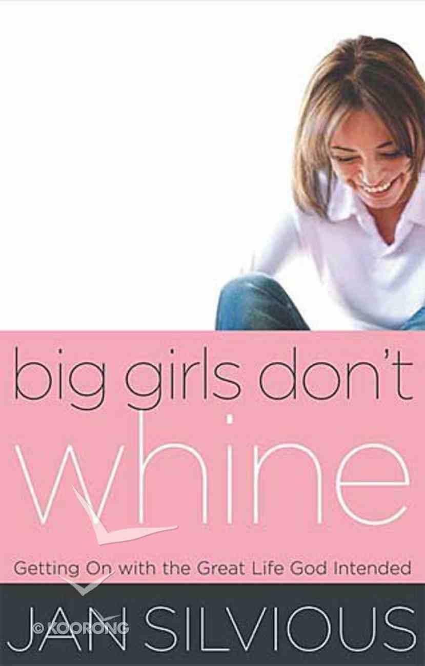 Big Girls Don't Whine Paperback