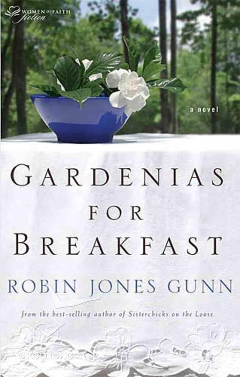 Gardenias For Breakfast Paperback