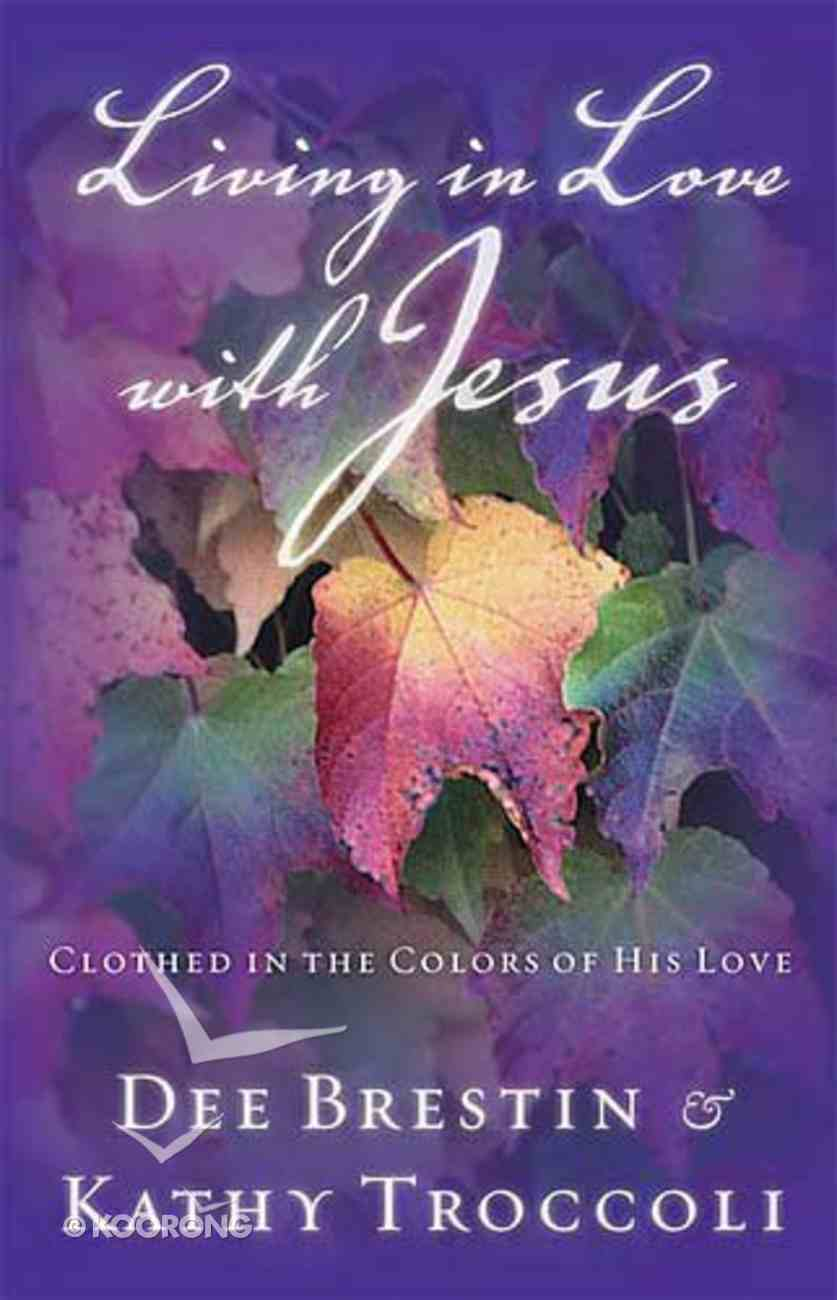 Lilwj #02: Living in Love With Jesus (#02 in Falling In Love With Jesus Series) Paperback