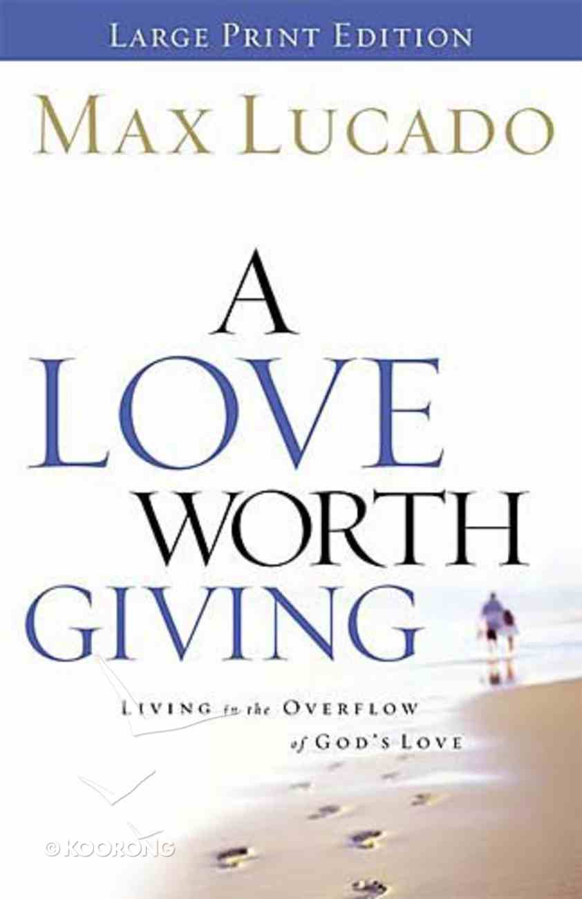 A Love Worth Giving (Large Print) Paperback