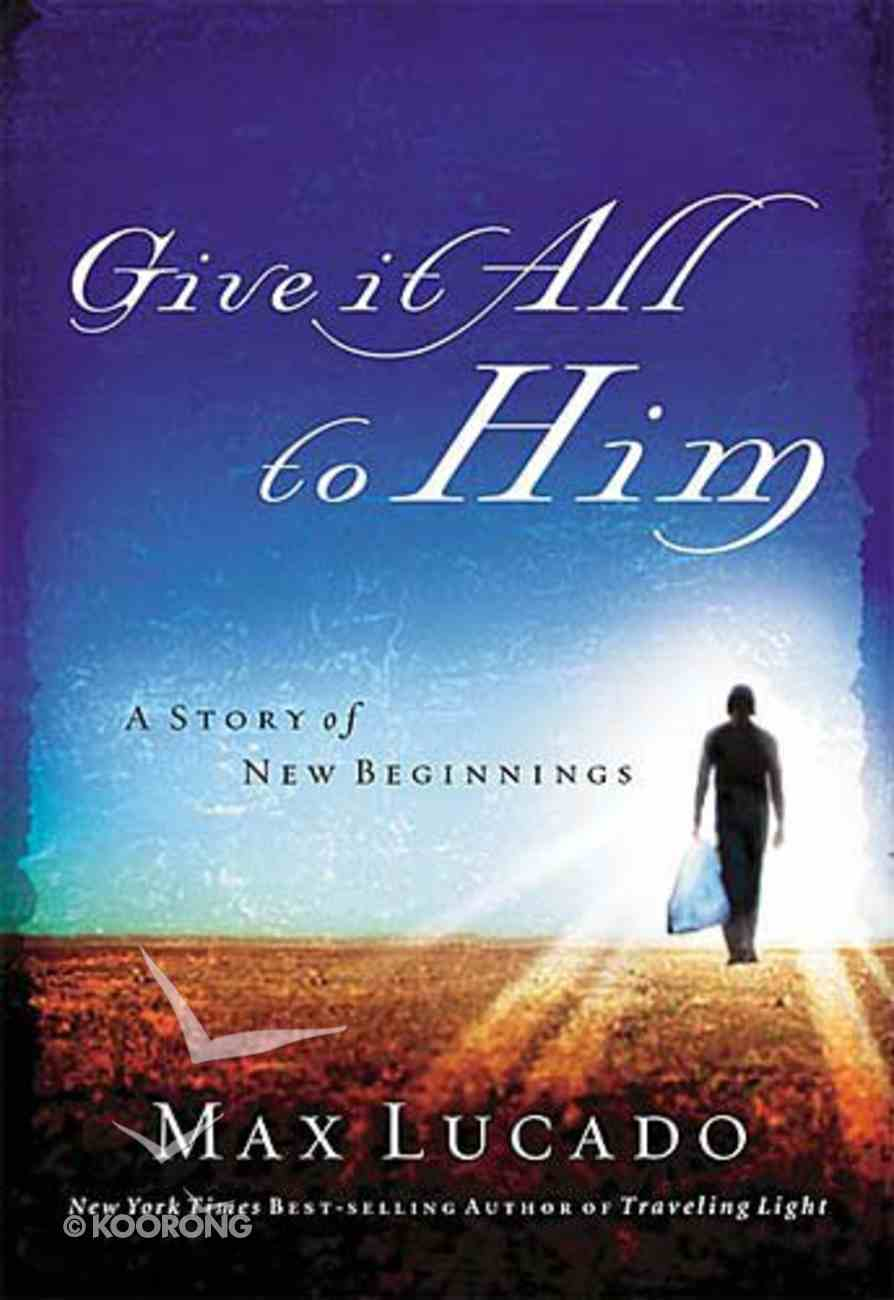 Give It All to Him Paperback
