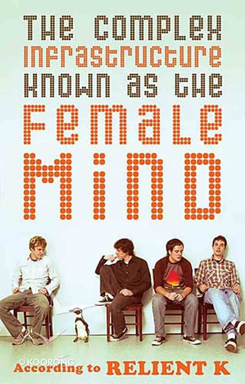 The Complex Infrastructure Known as the Female Mind Paperback