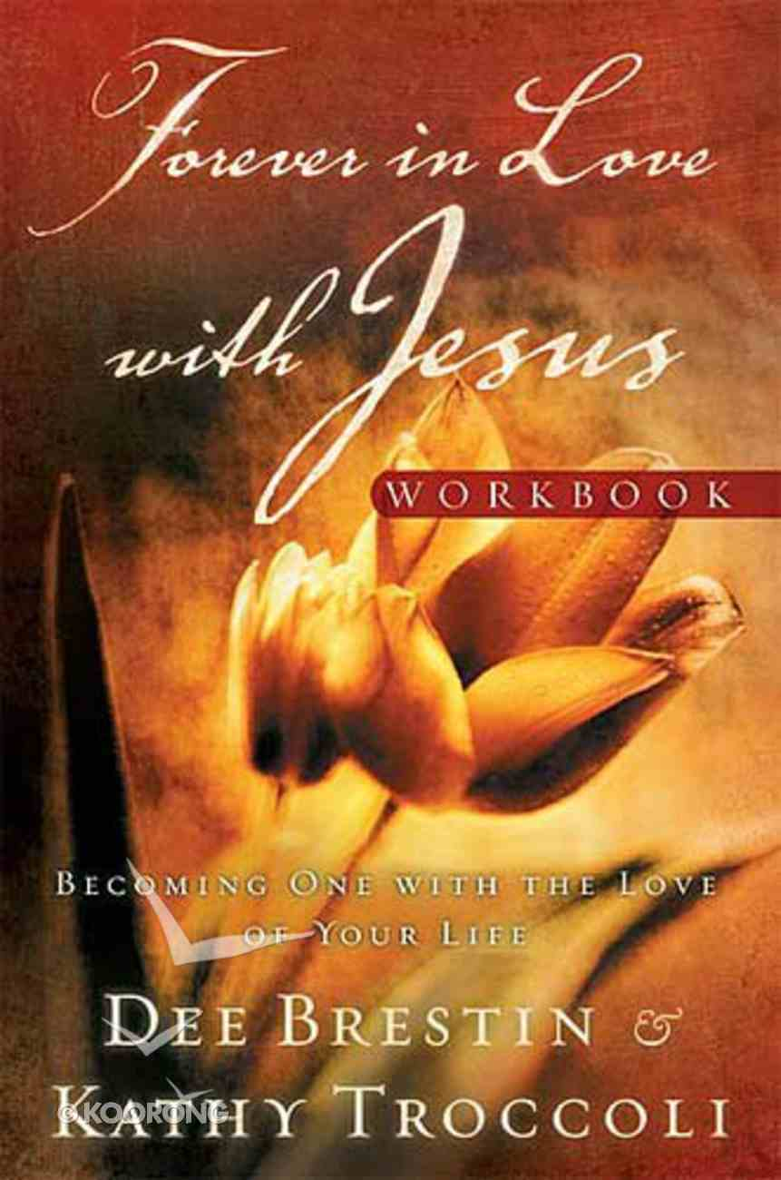 Forever in Love With Jesus (Workbook) (#03 in Falling In Love With Jesus Series) Paperback