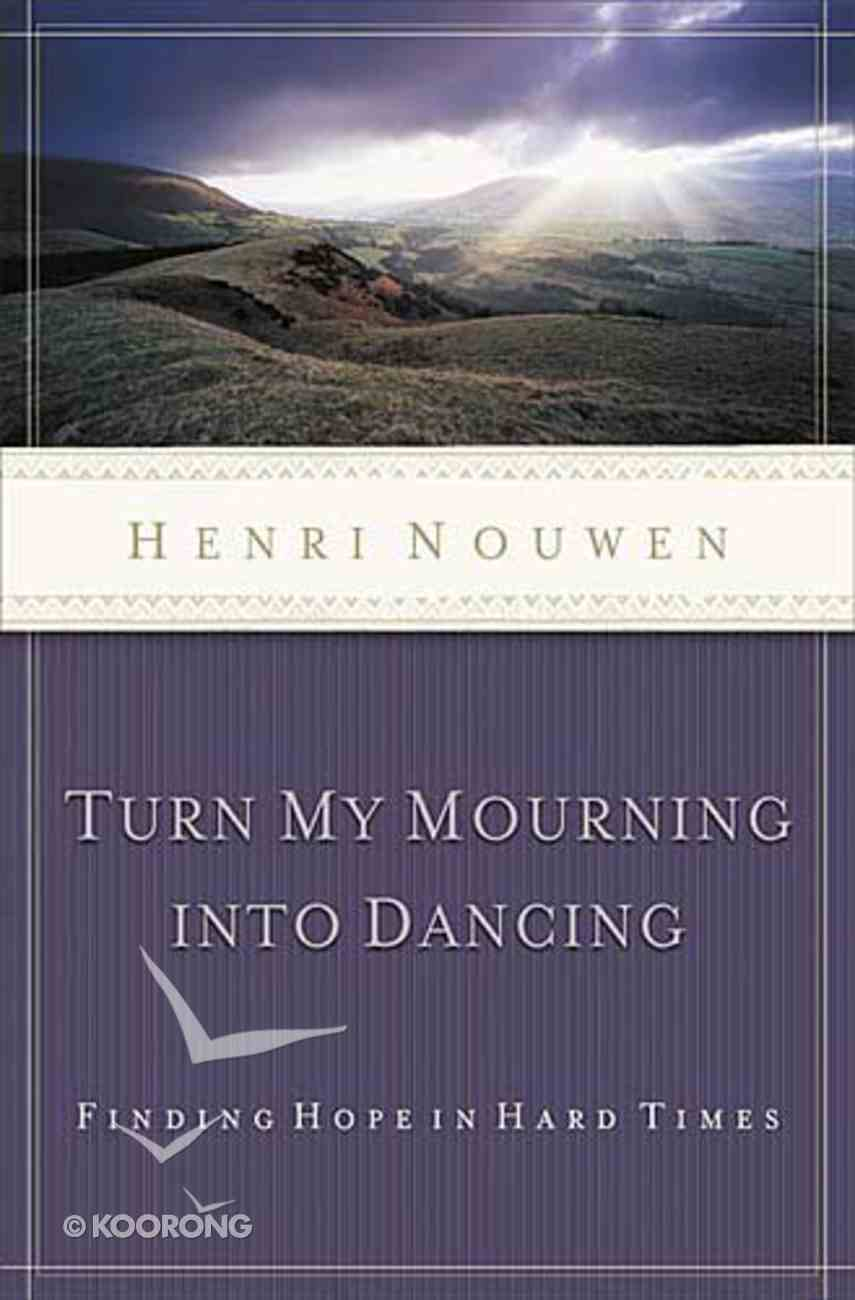 Turn My Mourning Into Dancing Paperback