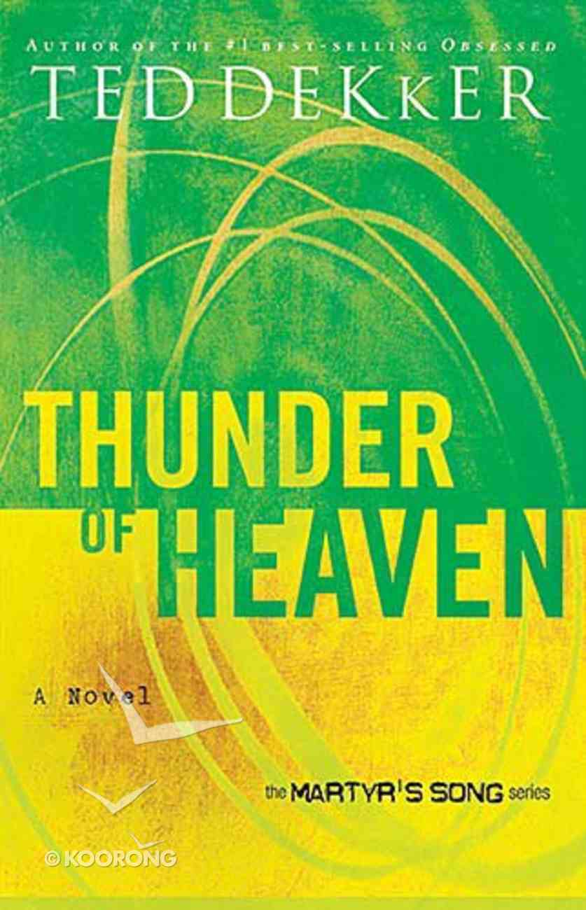 Thunder of Heaven (#03 in Martyr's Song Series) Paperback