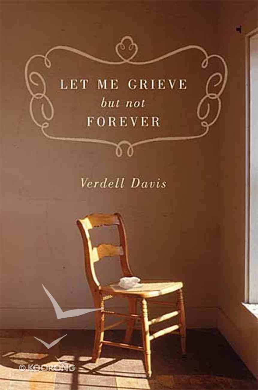 Let Me Grieve, But Not Forever Paperback