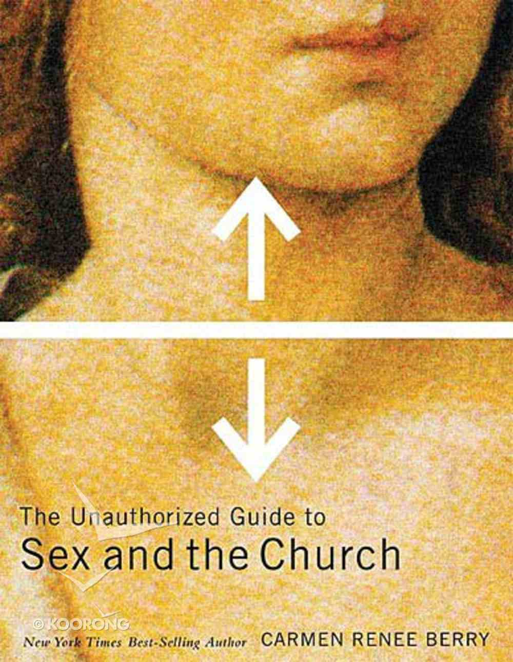 The Unauthorized Guide to Sex and the Church Paperback