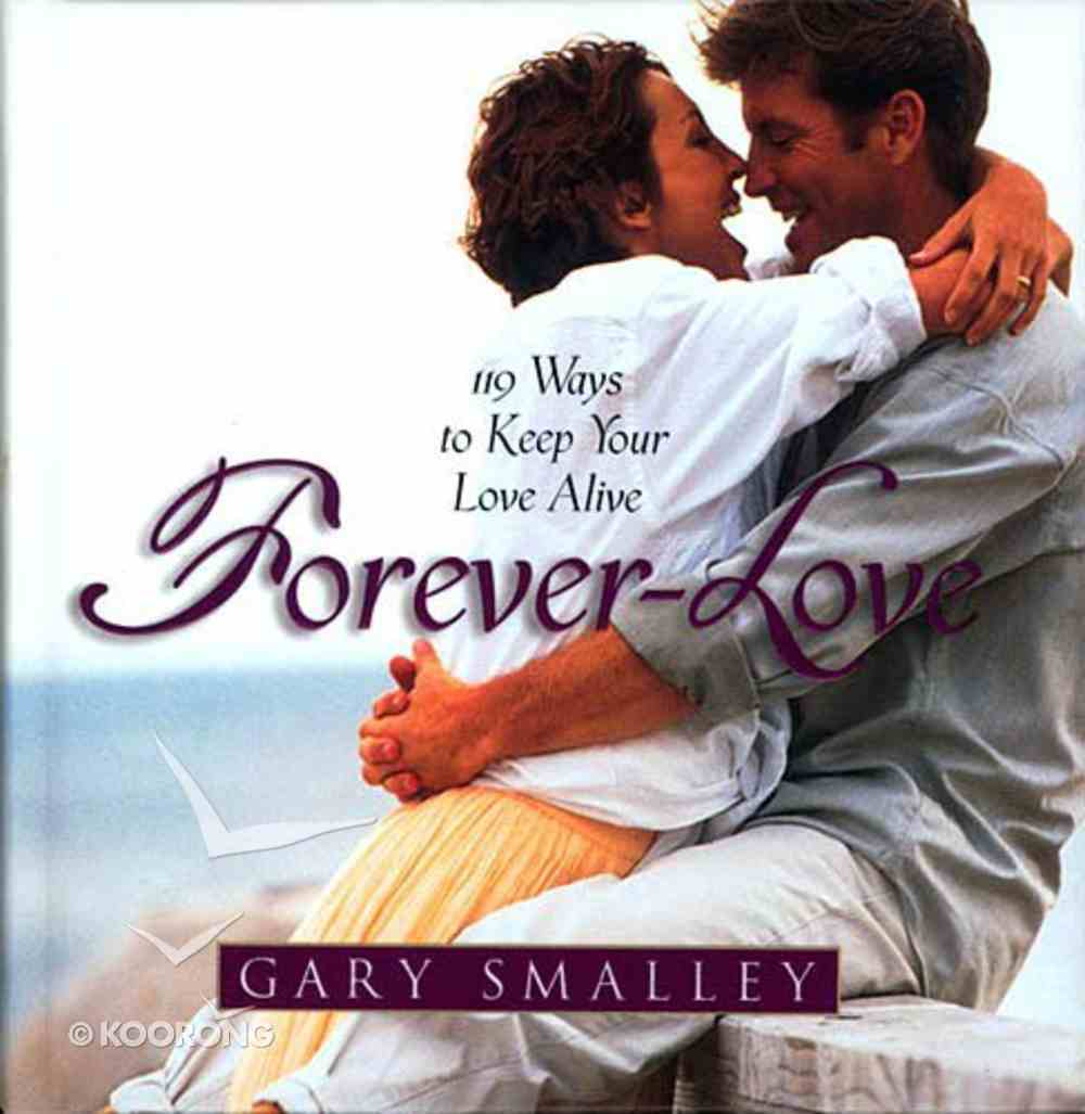 Forever-Love 119 Ways to Keep Your Love Alive Hardback