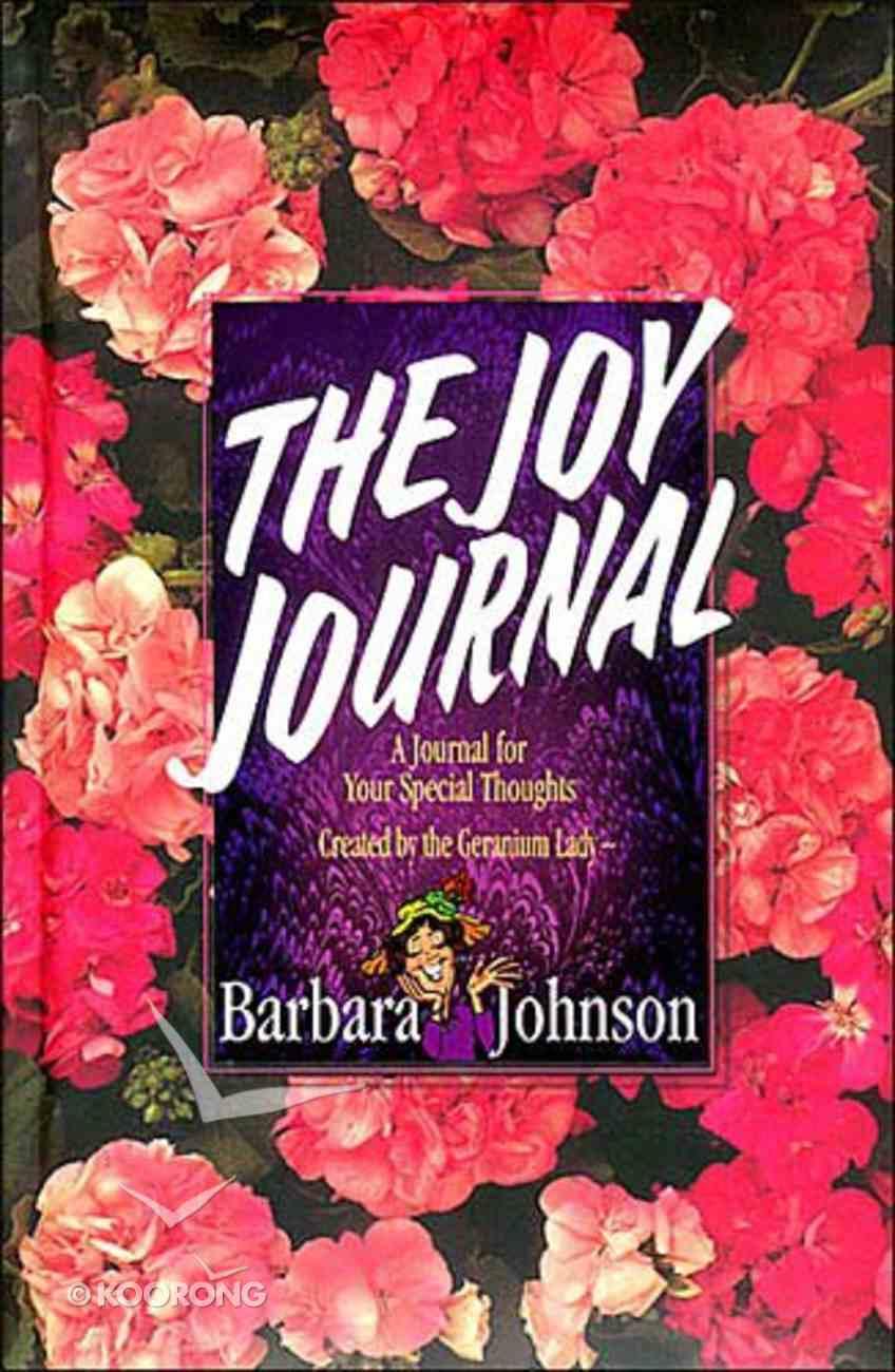 Joy Journal From the Geranium Lady Hardback