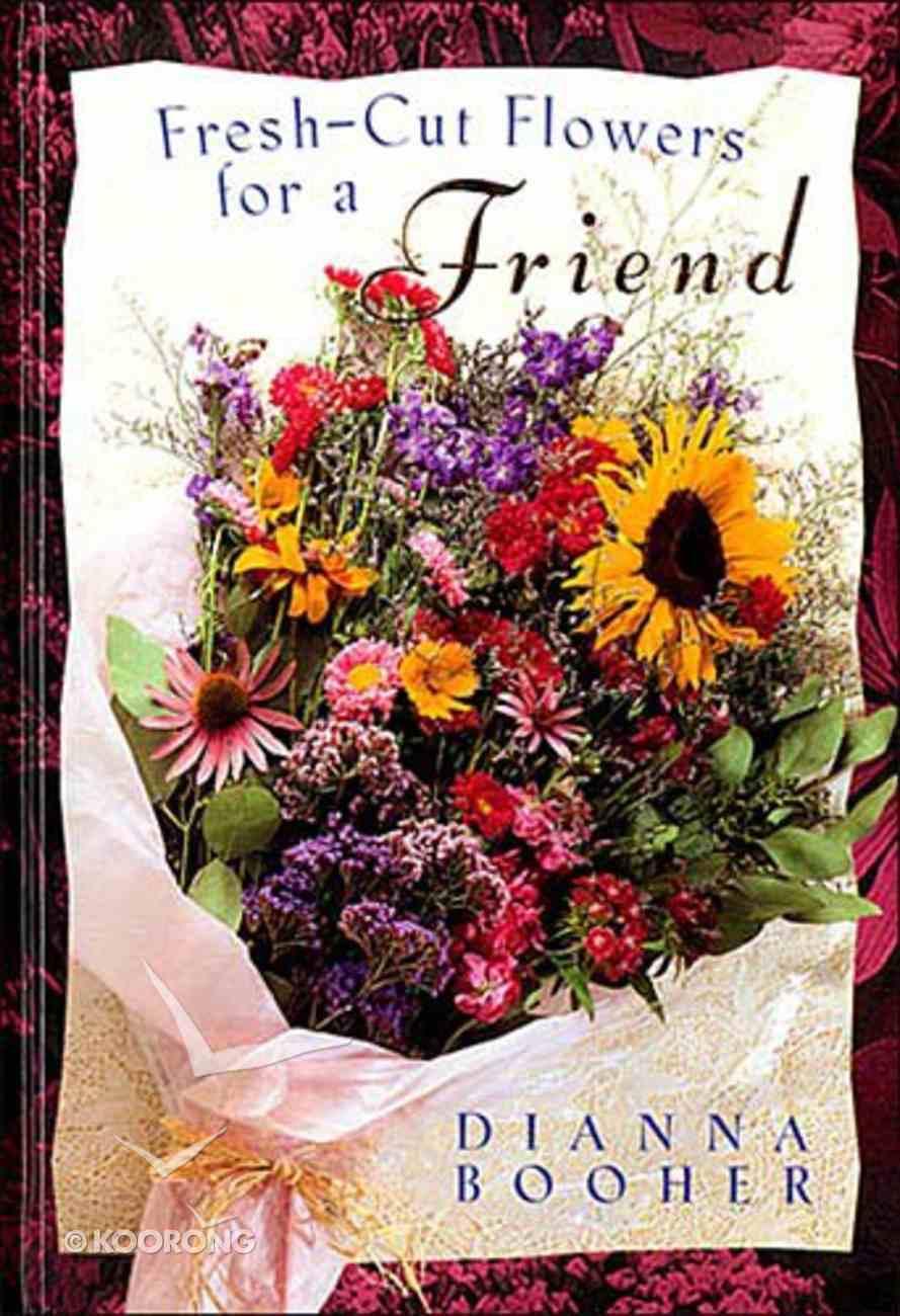 Fresh Cut Flowers For a Friend Hardback