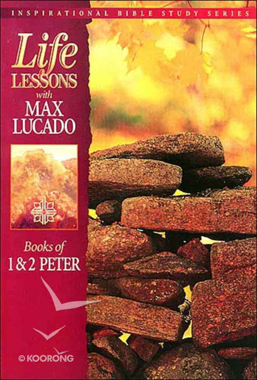 1 and 2 Peter (Life Lessons With Max Lucado Series) Paperback