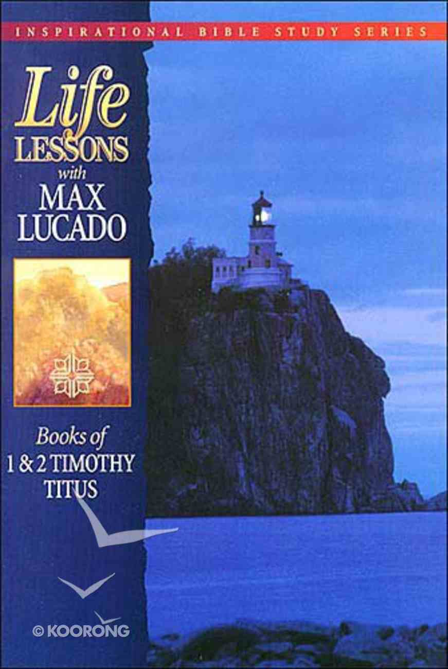 1 and 2 Timothy (Life Lessons With Max Lucado Series) Paperback