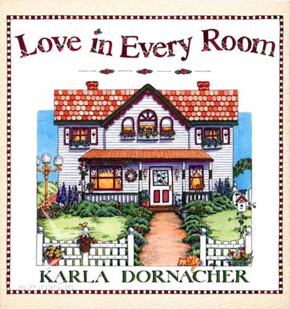 Love in Every Room Hardback