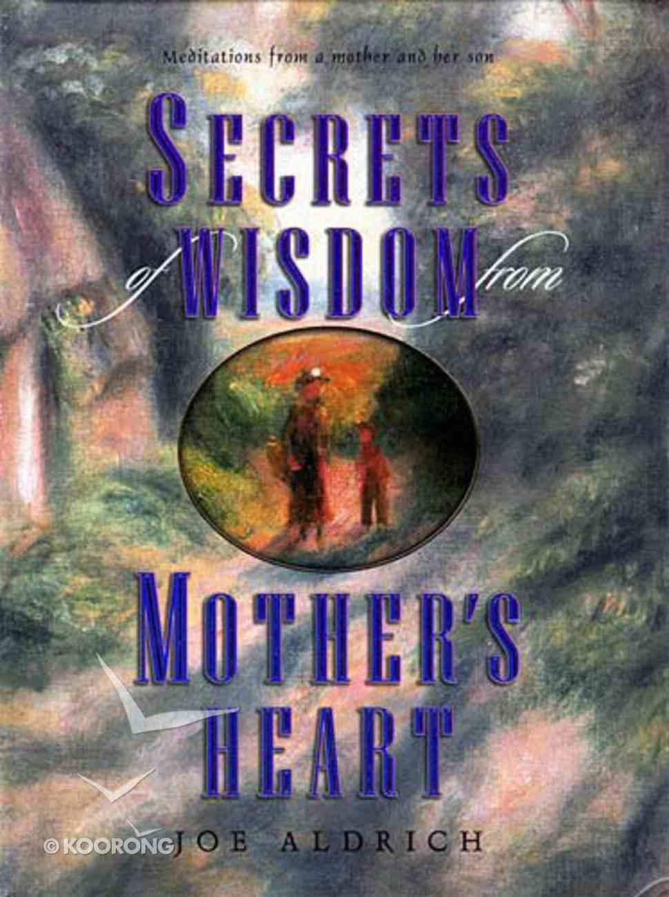 Secrets of Wisdom From a Mother's Heart Hardback
