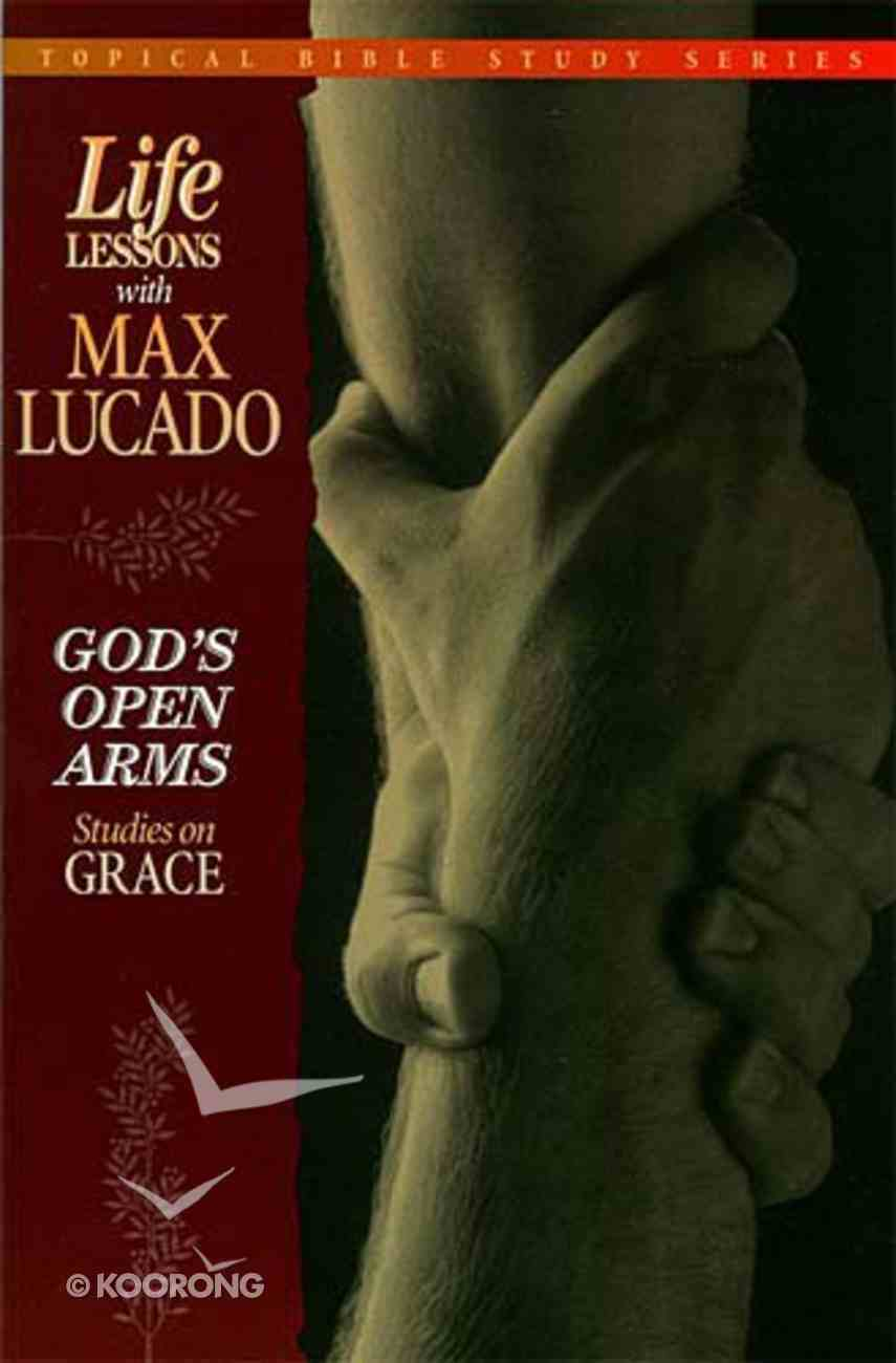 Life Lessons God's Open Arms (#02 in Topical Bible Study Series) Paperback
