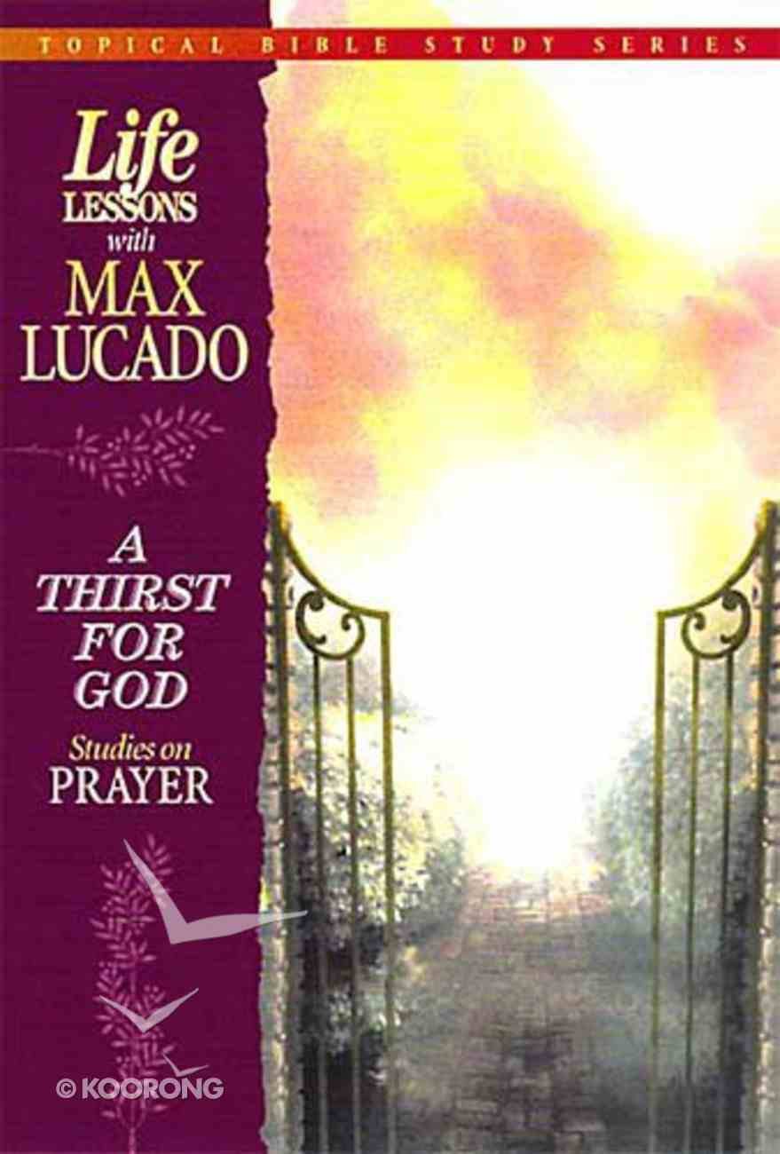 Life Lessons a Thirst For God (Topical Bible Studies) (#04 in Topical Bible Study Series) Paperback