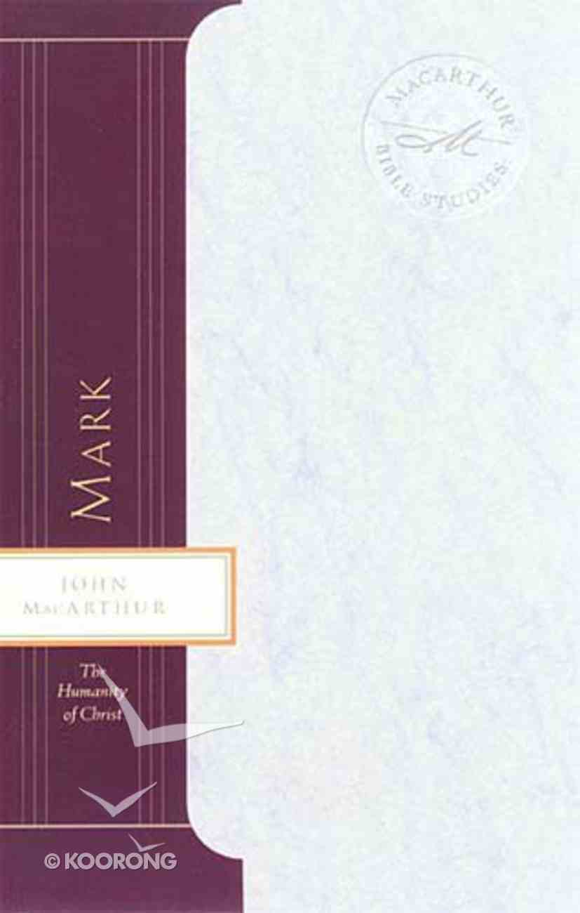 Mark (Macarthur Bible Study Series) Paperback