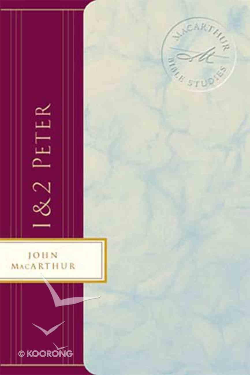 1&2 Peter (Macarthur Bible Study Series) Paperback