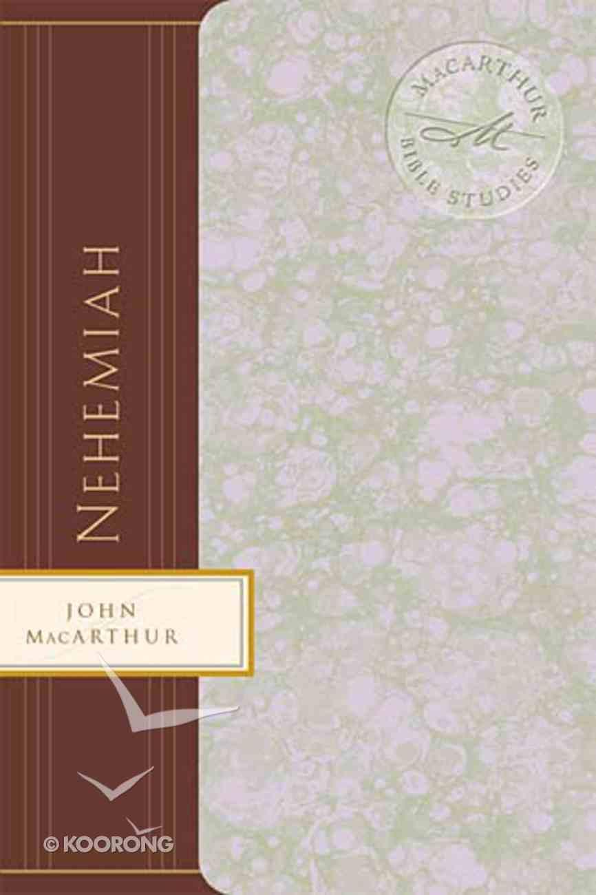 Nehemiah: Experiencing the Good Hand of God (Macarthur Bible Study Series) Paperback