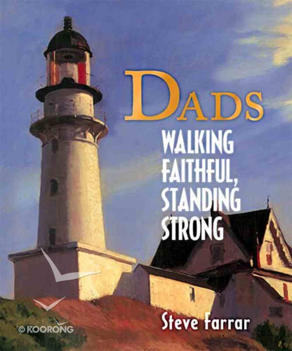 Dads: Walking Faithful, Standing Strong Hardback
