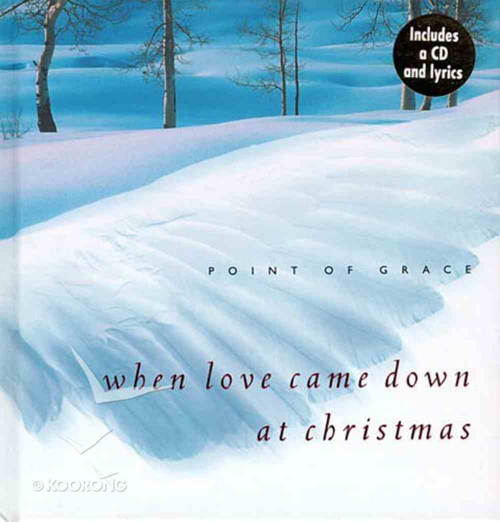 When Love Came Down At Christmas (With Cd) Hardback