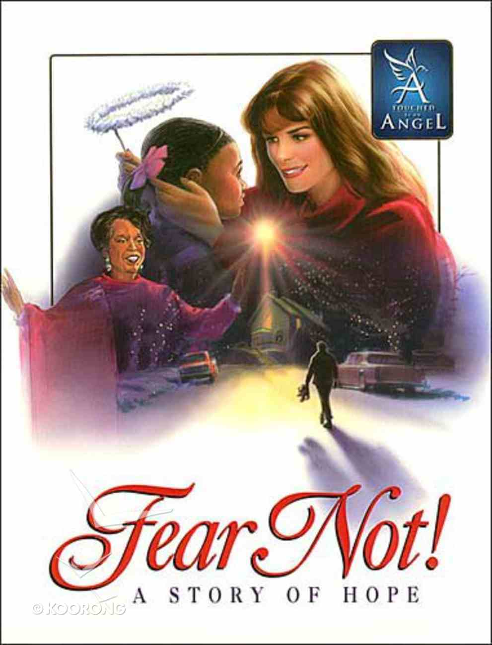Fear Not (Touched By An Angel Classic Series) Hardback